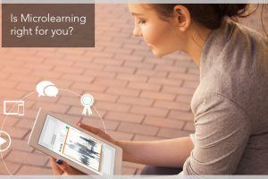 The Microlearning Solution: Is Microlearning Right For You?