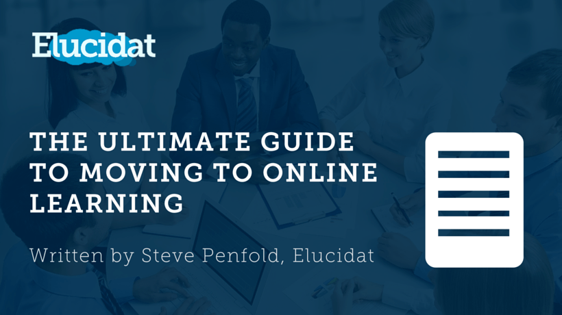 Free eBook: The Ultimate Guide To Moving To Online Learning