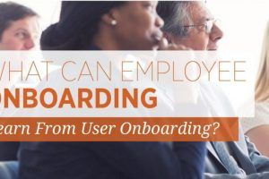 What Can Employee Onboarding Learn From User Onboarding?
