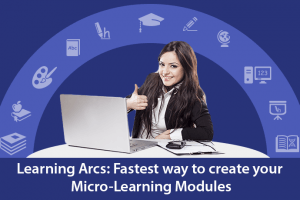 Learning Arcs: Fastest Way To Create Your Microlearning Modules