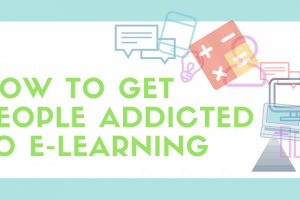 4 Ways To Get People Addicted To eLearning