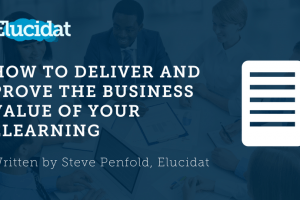 Free eBook: How To Deliver And Prove The Business Value Of Your eLearning