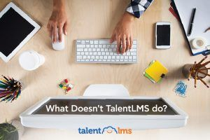 More Than Training (Pt. 2): Microlearning With TalentLMS And Additional Uses