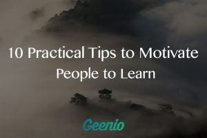 10 Practical Tips To Motivate People To Learn