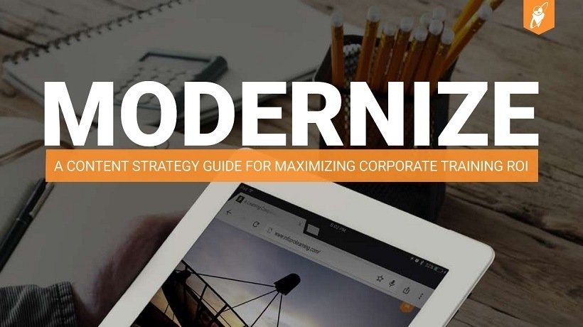 Free eBook: Modernize – A Content Strategy Guide For Maximizing Corporate Training ROI