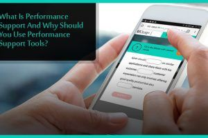 What Is Performance Support And Why Should You Use Performance Support Tools?