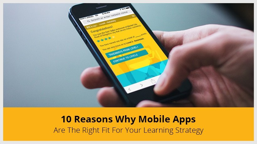 10 Reasons Why You Should Use Mobile Apps For Learning In Your Learning Strategy
