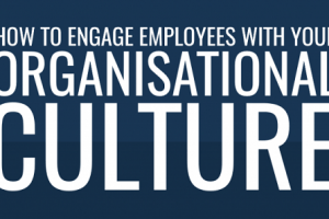 3 Ways To Engage Employees With Your Organizational Culture