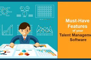 10 Must-Have Features Of Your Talent Management Software For 2017