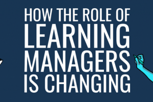 6 Things Today's Learning Managers Should Do