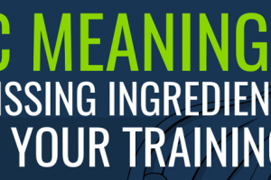 epic-meaning-the-missing-ingredient-from-your-training