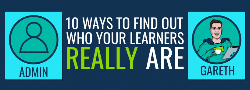 10 Ways To Find Out Who Your Learners Really Are