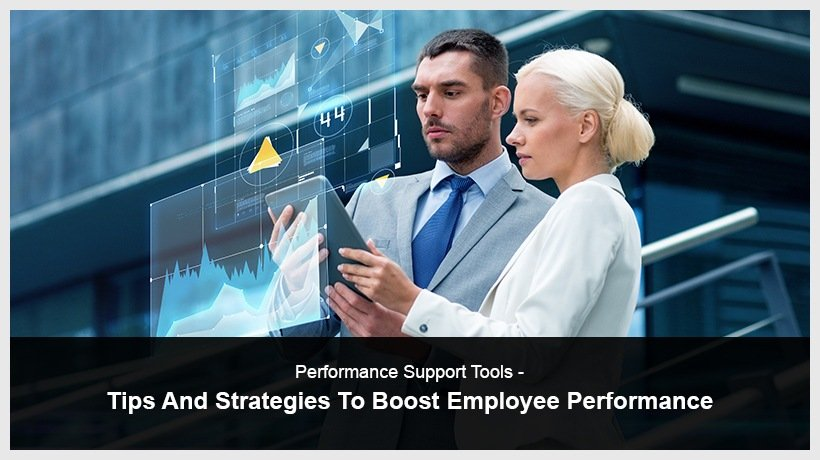 Performance Support Tools - Tips And Strategies To Boost Employee Performance