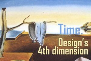 Time: Design's 4th Dimension