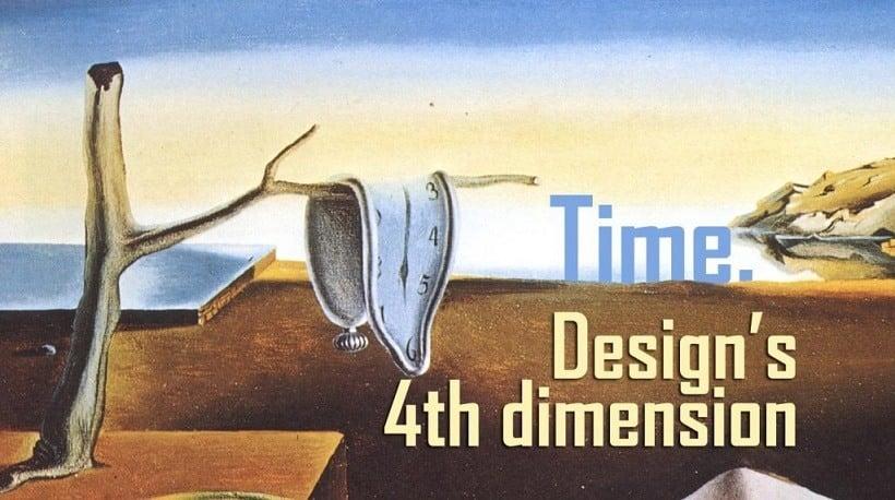 Time: Design's 4th Dimension