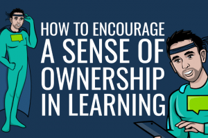 4 Ways To Encourage A Sense Of Ownership In Learning