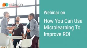 Free Webinar - How You Can Use Microlearning To Improve Your Corporate Training ROI