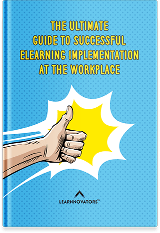 The Ultimate Guide To Successful eLearning Implementation At The Workplace