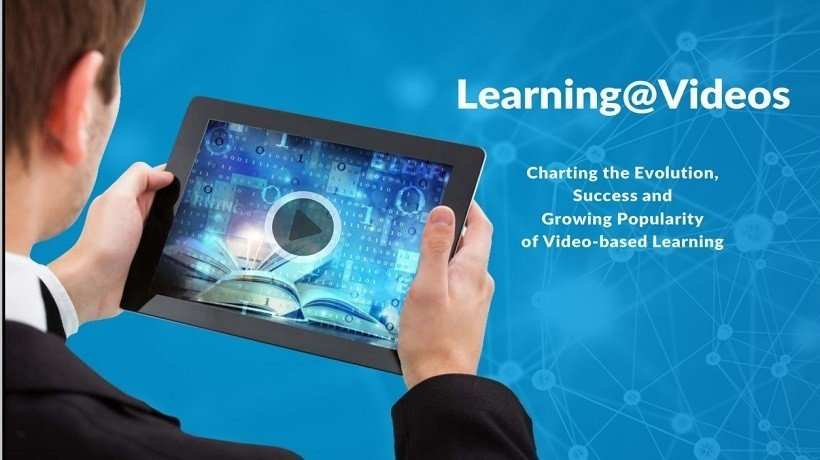 Free eBook: Learning@Videos – Charting The Evolution, Success, And Growing Popularity Of Video-Based Learning