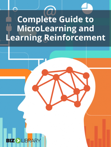 The Complete Guide To Microlearning And Learning Reinforcement