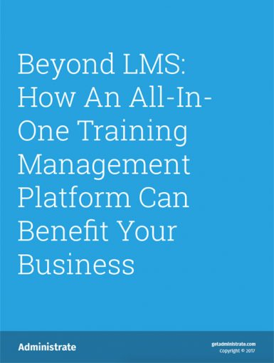 Beyond LMS: How An All-In-One Training Management Platform Can Benefit Your Business