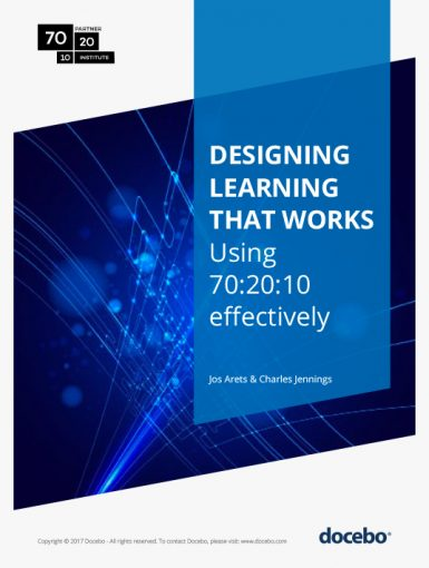 Designing Learning That Works: Using 70:20:10 Effectively