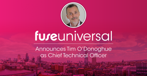 Fuse Universal Proudly Welcomes New CTO, Tim O'Donoghue