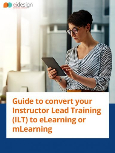 Guide To Convert Your Instructor Lead Training (ILT) To eLearning Or mLearning
