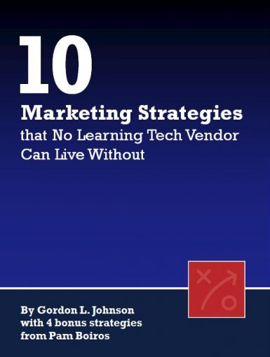 10 Marketing Strategies That No Learning Tech Vendor Can Live Without