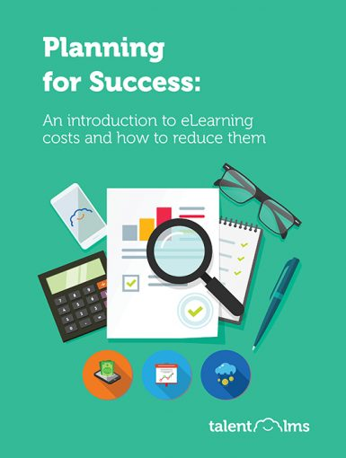 Planning For Success: An Introduction To eLearning Costs And How To Reduce Them