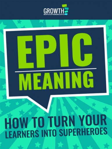 Epic Meaning: How To Turn Your Learners Into Superheroes