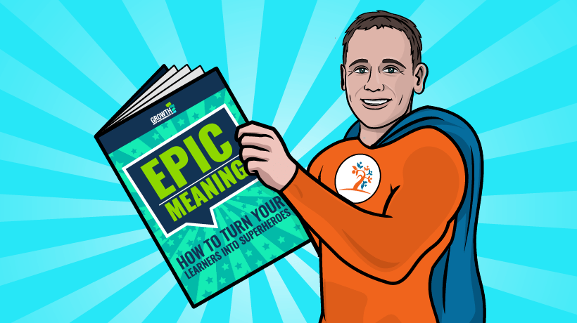 Free eBook – Epic Meaning: How To Turn Your Learners Into Superheroes