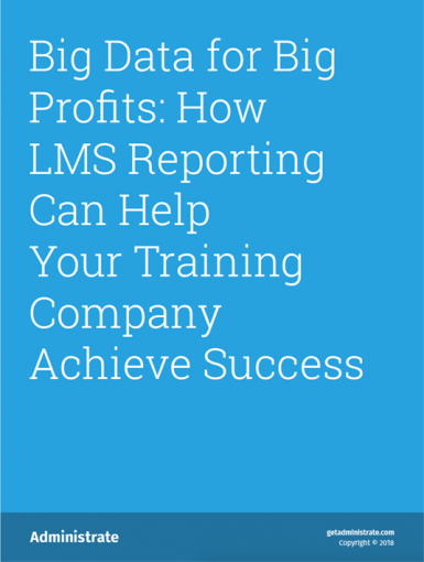 Big Data For Big Profits: How LMS Reporting Can Help Your Training Company Achieve Success